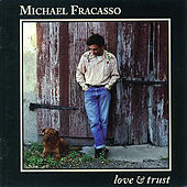 Play & Download Love & Trust by Michael Fracasso | Napster