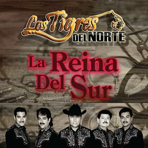 Play & Download La Reina Del Sur by Los Tigres del Norte | Napster