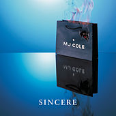 Play & Download Sincere by MJ Cole | Napster