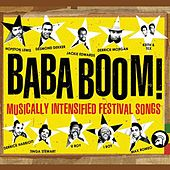 Play & Download Baba Boom! Musically Intensified Festival Songs by Various Artists | Napster