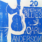 Play & Download 20 Something Blues by Carl Anderson | Napster