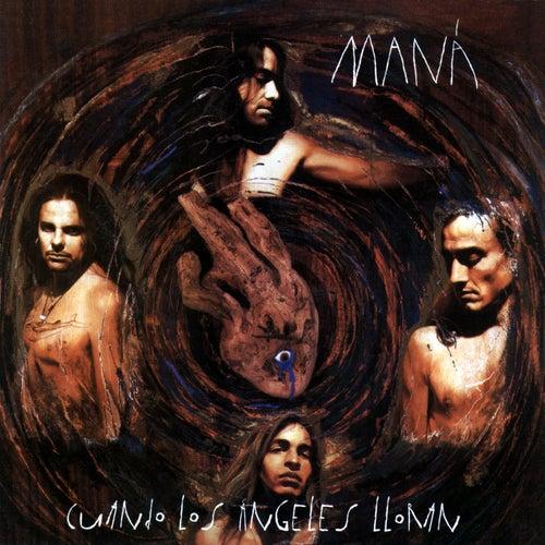 Play & Download Cuando los ángeles lloran by Maná | Napster