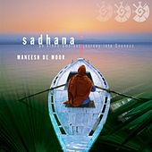 Play & Download Sadhana by Maneesh de Moor | Napster