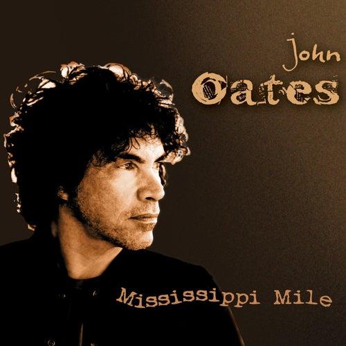 Mississippi Mile by John Oates