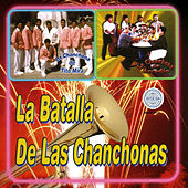 Play & Download La Batalla De Las Chanchonas by Various Artists | Napster