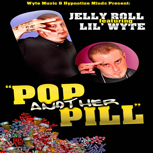 Play & Download Pop Another Pill (feat. Lil' Wyte) by Jelly Roll | Napster