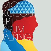 EP1: Drum Talking by Mo Kolours