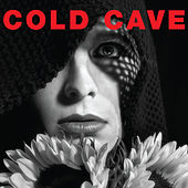 Cherish The Light Years by Cold Cave