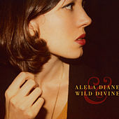 Play & Download Alela Diane & Wild Divine by Alela Diane | Napster