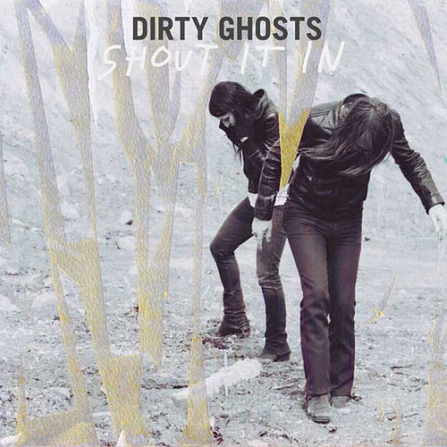 Shout It In 7 ' single by Dirty Ghosts