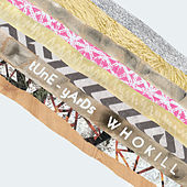 Play & Download W H O K I L L by tUnE-yArDs | Napster