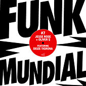 Play & Download Funk Mundial #7 by Jesse Rose | Napster