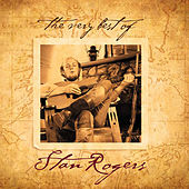 Play & Download The Very Best of Stan Rogers by Stan Rogers | Napster