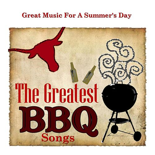 The Greatest Bar-B-Q Songs by Various Artists