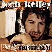Play & Download Georgia Clay by Josh Kelley | Napster