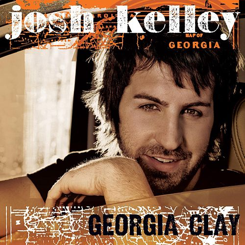 Play & Download Georgia Clay by Josh Kelley   Napster