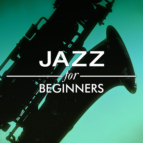 Jazz for Beginners by Various Artists