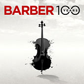 Samuel Barber 100 Years: Adagio for Strings, Cello Concerto, Symphony in One Movement by Various Artists
