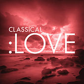 Classical: Love by Various Artists