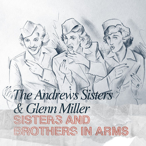 Sisters and Brothers in Arms by The Andrews Sisters