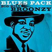 Play & Download Blues Pack - Big Bill Broonzy by Big Bill Broonzy | Napster
