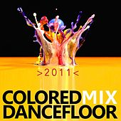Play & Download Colored Mix Dancefloor 2011 by Various Artists | Napster
