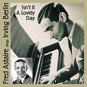 Play & Download Fred Astaire Sings Irving Berlin by Fred Astaire | Napster