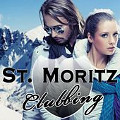 St. Moritz Clubbing by Various Artists