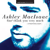 Play & Download Fine, Thank You Very Much by Ashley MacIsaac | Napster