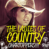 Play & Download The Ladies of Country - Chartoppers!!! by Various Artists | Napster