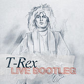 Play & Download Live Bootleg by T. Rex | Napster