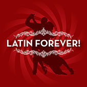 Play & Download Latin Forever! by Various Artists | Napster