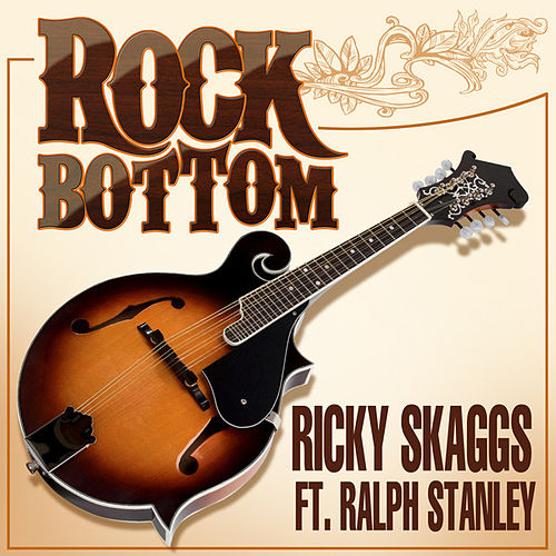 Play & Download Rock Bottom by Ricky Skaggs | Napster