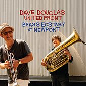 Play & Download Brass Ecstacy At Newport by Dave Douglas | Napster