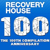 Recovery House 100 : The 100th Compilation Anniversary by Various Artists
