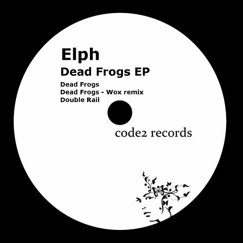 Play & Download Dead Frogs - EP by Elph | Napster