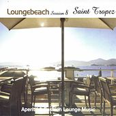 Loungebeach Session 8 - Saint Tropez by Fly2 Project