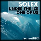 Under the Ice / One of Us by Solex