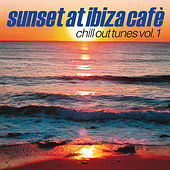 Sunset At Ibiza Cafè, Vol. 1 by Various Artists