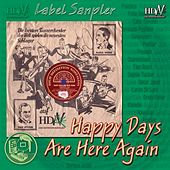 Play & Download Hdn Label Sampler (Happy Days Are Here Again) by Various Artists | Napster