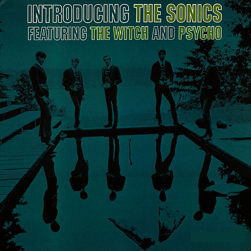 Play & Download Introducing The Sonics by The Sonics | Napster