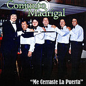 Play & Download Me Cerraste la Puerta by Conjunto Madrigal | Napster