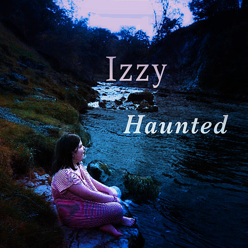 Haunted by Izzy