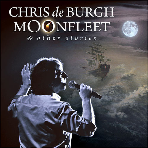 Play & Download Moonfleet & Other Stories by Chris De Burgh | Napster