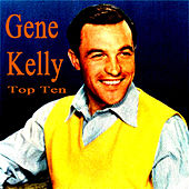 Play & Download Gene Kelly Top Ten by Various Artists | Napster