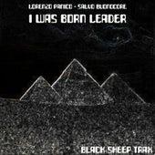 I Was Born Leader by Lorenzo Panico