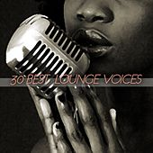 30 Best Lounge Voices by Various Artists