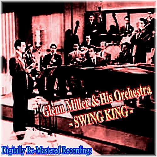 Play & Download Swing King by Glenn Miller | Napster