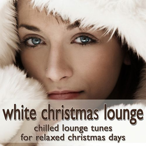Play & Download White Christmas Lounge by Various Artists | Napster