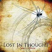 Play & Download Opus Arise by Lost In Thought | Napster